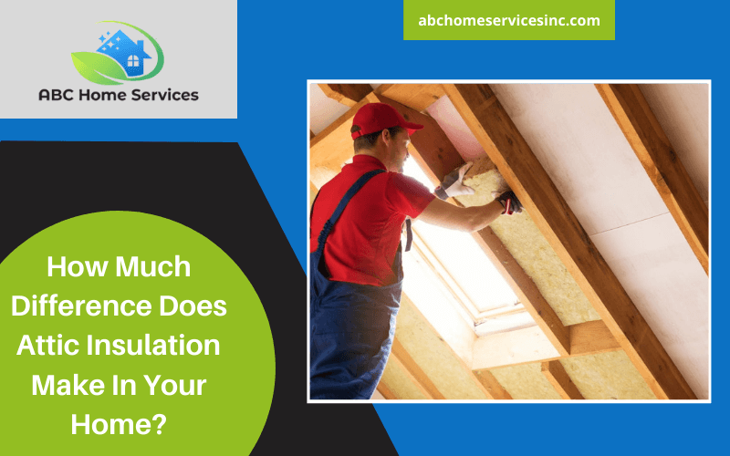 How Much Difference Does Attic Insulation Make In Your Home?