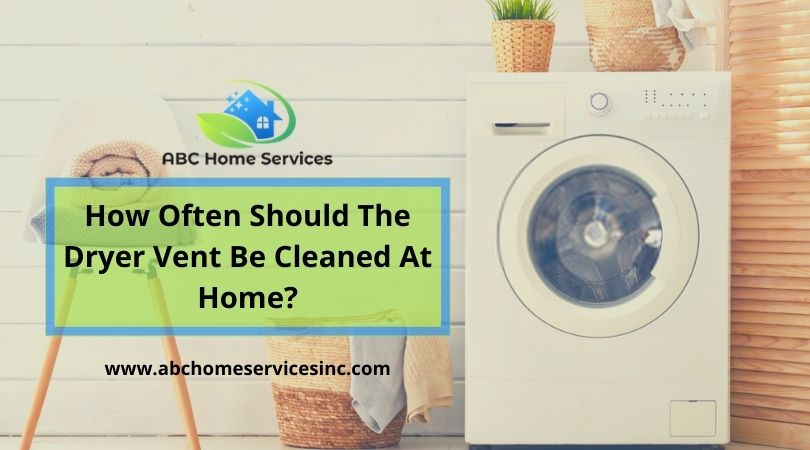 How Often Should The Dryer Vent Be Cleaned | San Diego CA