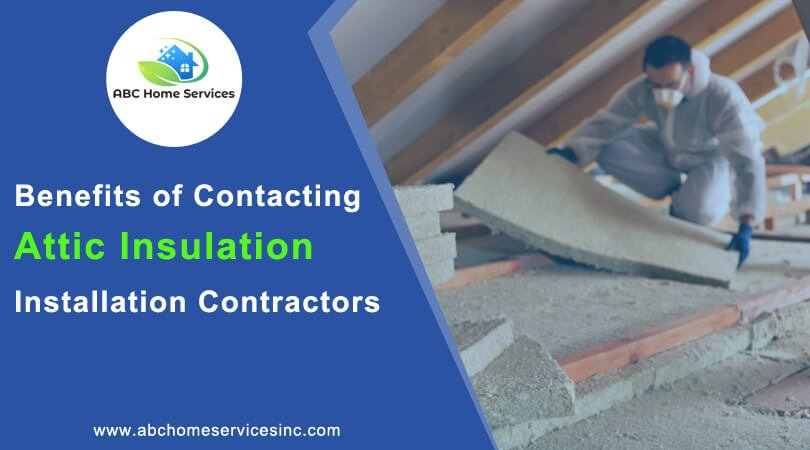 Benefits of Contacting Attic Insulation Installation Contractors