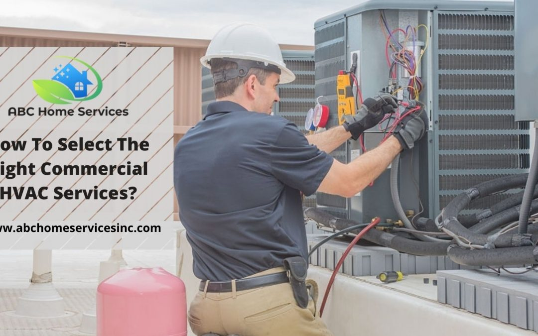 How To Select The Right Commercial HVAC Services?
