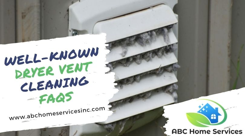 Well-Known Dryer Vent Cleaning FAQs