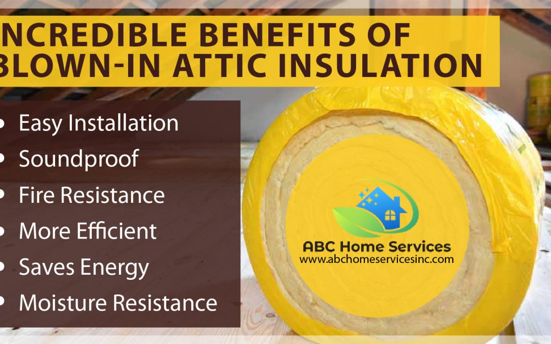 Incredible Benefits Of Blown-In Attic Insulation