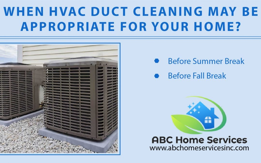 When HVAC Duct Cleaning May Be Appropriate For Your Home?