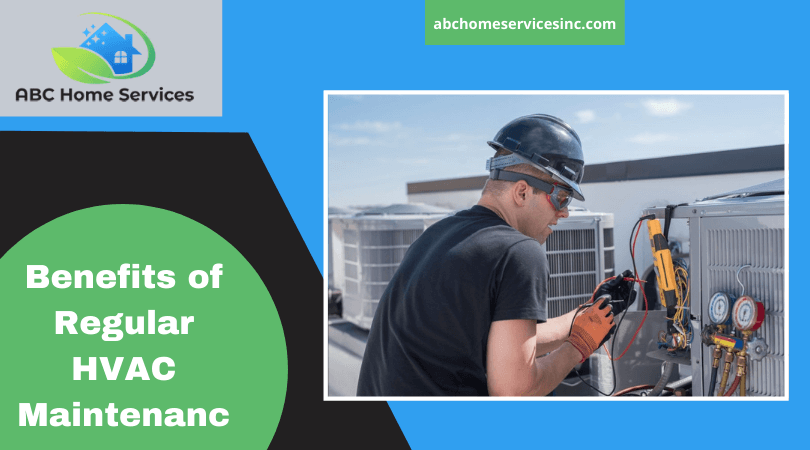 Benefits of Regular HVAC Maintenance