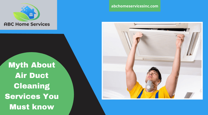 Myth About Air Duct Cleaning Services You Must Know