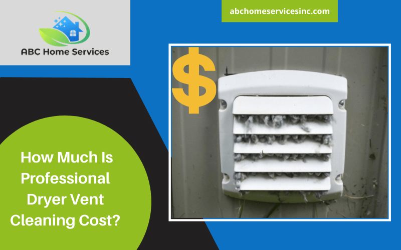 How Much Is Professional Dryer Vent Cleaning Cost?