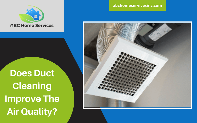 Does Duct Cleaning Improve The Air Quality?