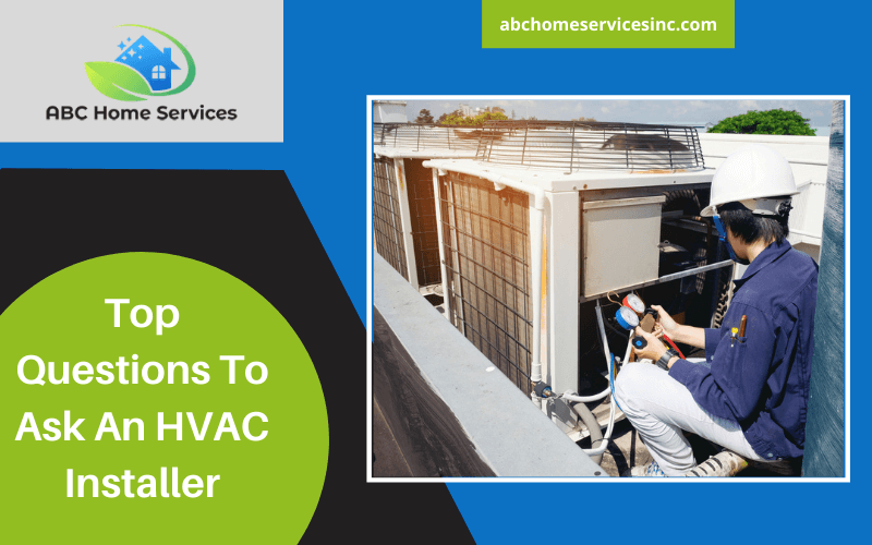 Top Questions To Ask An HVAC Installer