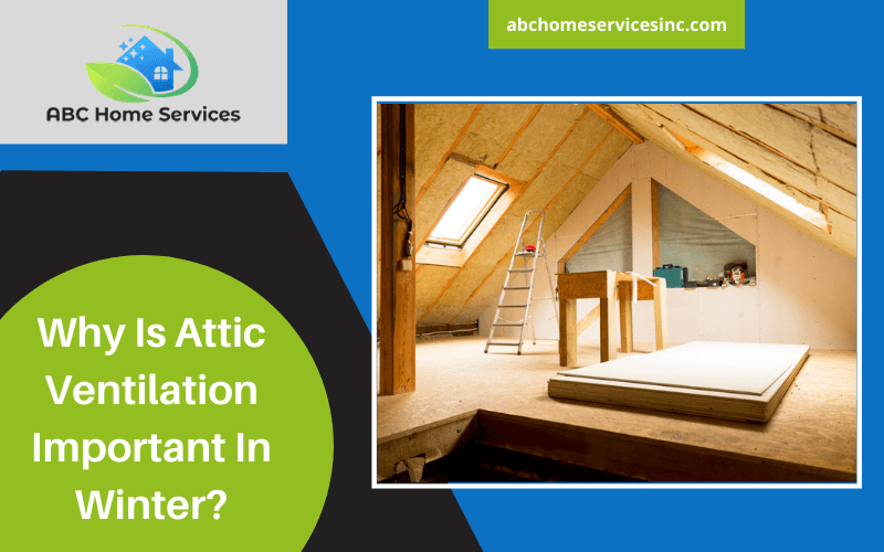 Why Is Attic Ventilation Important In Winter?