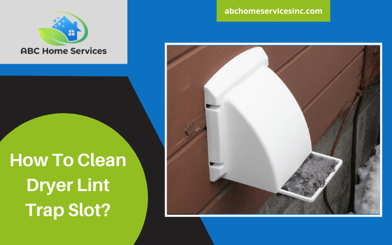 How To Clean Dryer Lint Trap Slot?