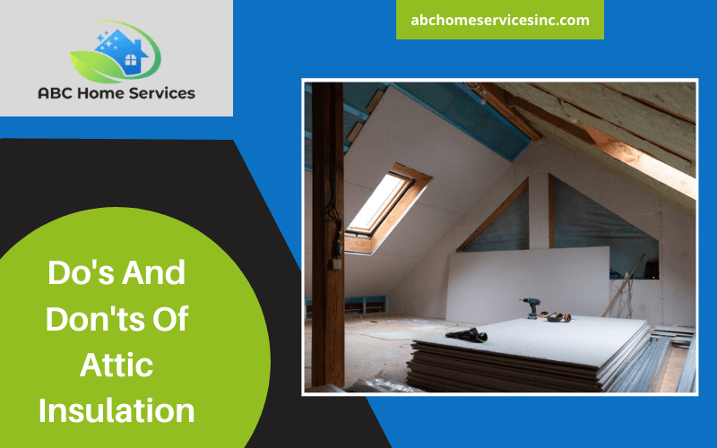Do's And Don'ts Of Attic Insulation